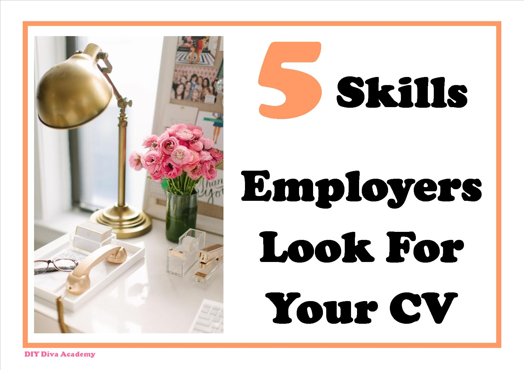 5 skills employers look for on your cv