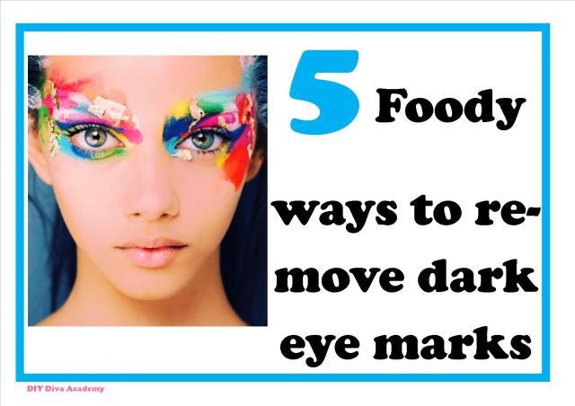 5 Foody ways to remove dark eye marks